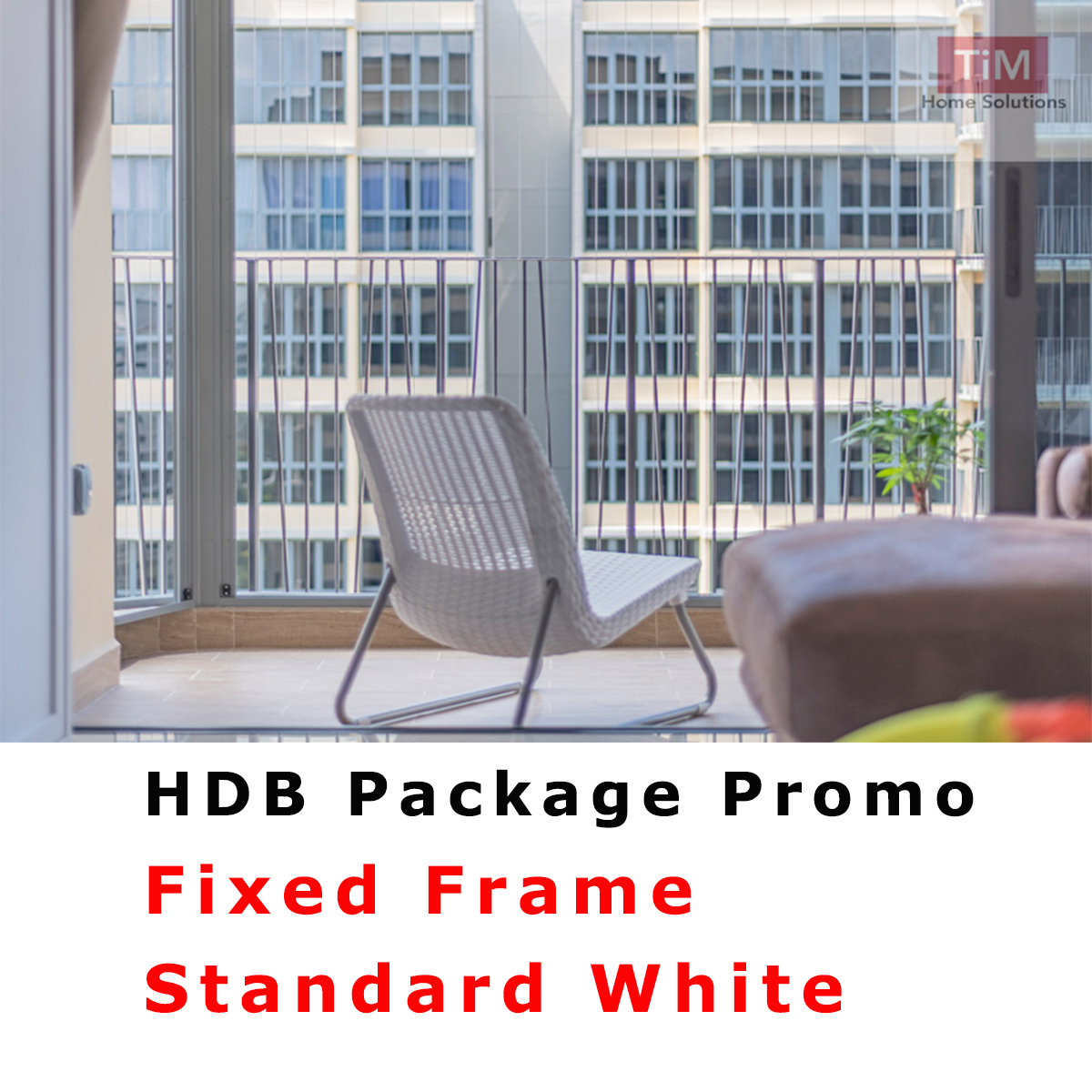 Invisible Grille HDB Package, Fixed Panel Frame, Standard White, Delivery Date is first onsite measurement only